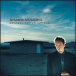 Shawn Mullins: Beneath the Velvet Sun