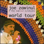 Joe Zawinul + The Zawinul Syndicate: World Tour
